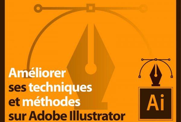 Améliorer ses techniques sur Illustrator